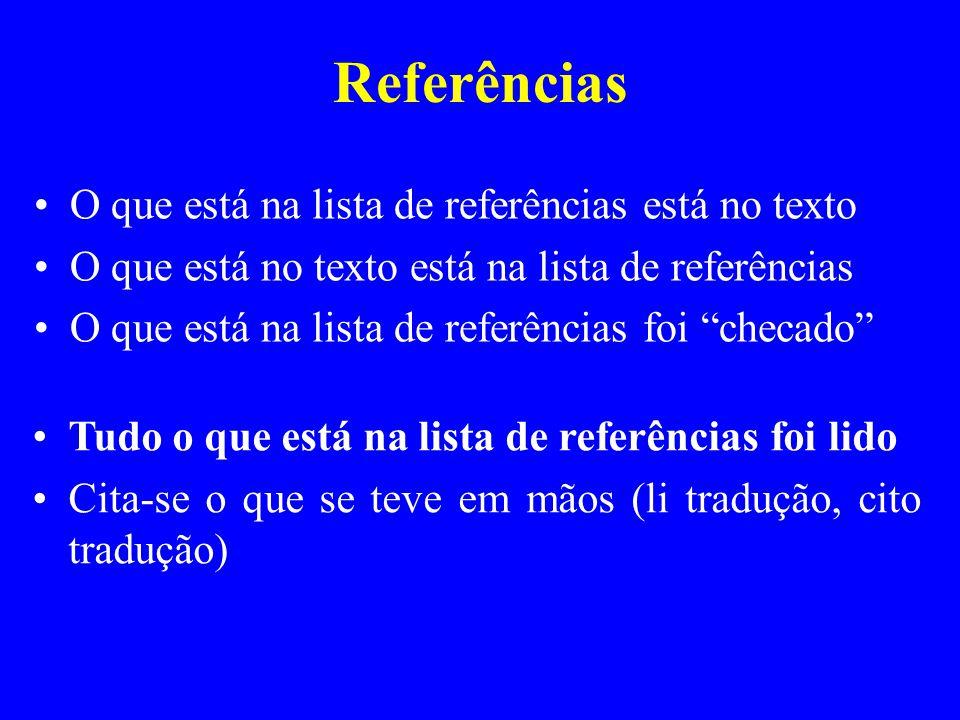 Referências O que está na lista de referências está no texto