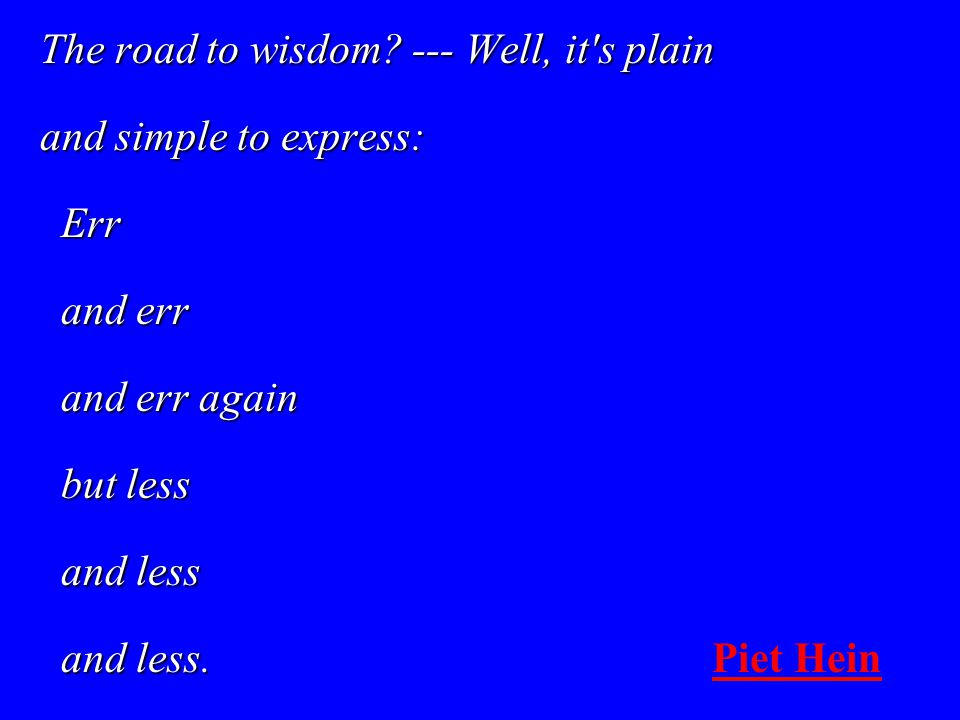 The road to wisdom --- Well, it s plain