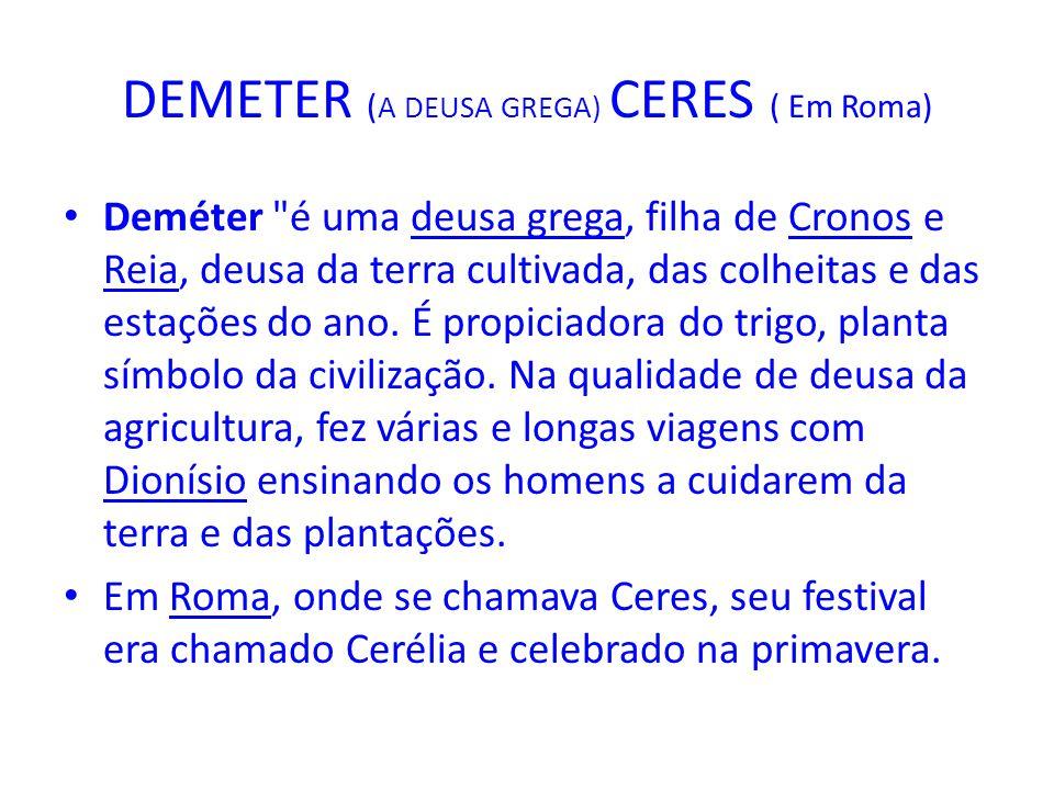 DEMETER (A DEUSA GREGA) CERES ( Em Roma)