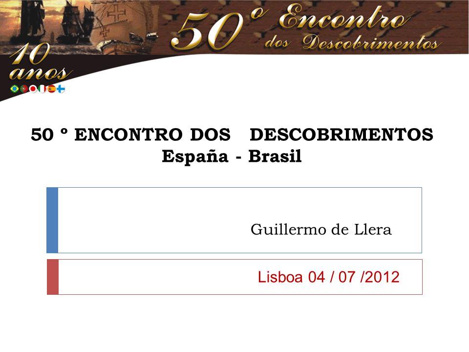50 º ENCONTRO DOS DESCOBRIMENTOS España - Brasil