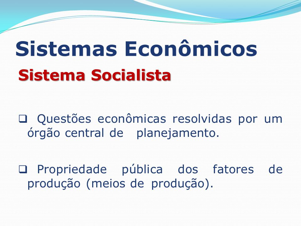 Sistemas Econômicos Sistema Socialista