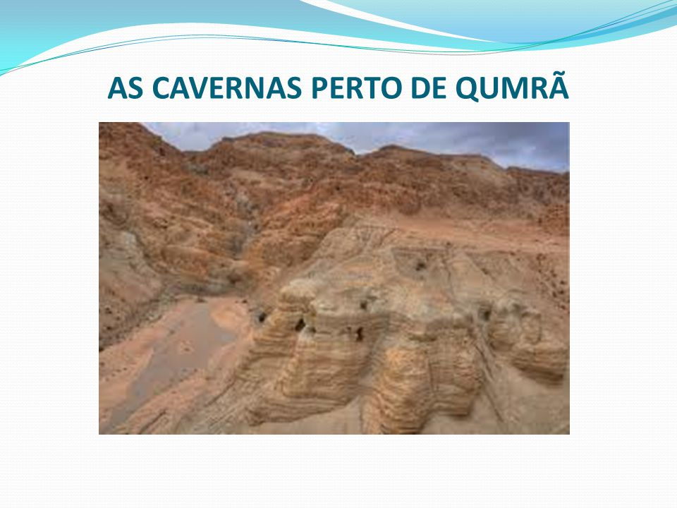 AS CAVERNAS PERTO DE QUMRÃ