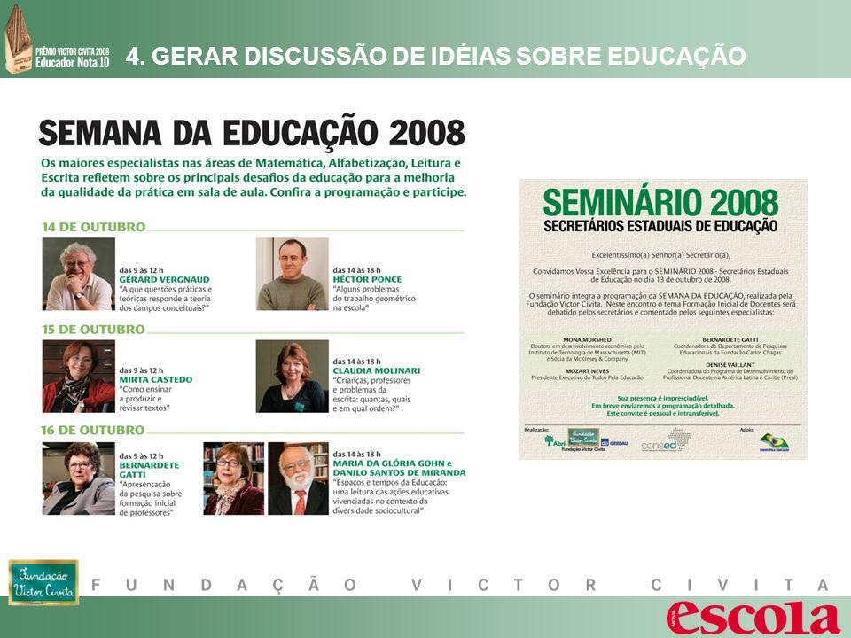 4. GERAR DISCUSSÃO DE IDÉIAS SOBRE EDUCAÇÃO