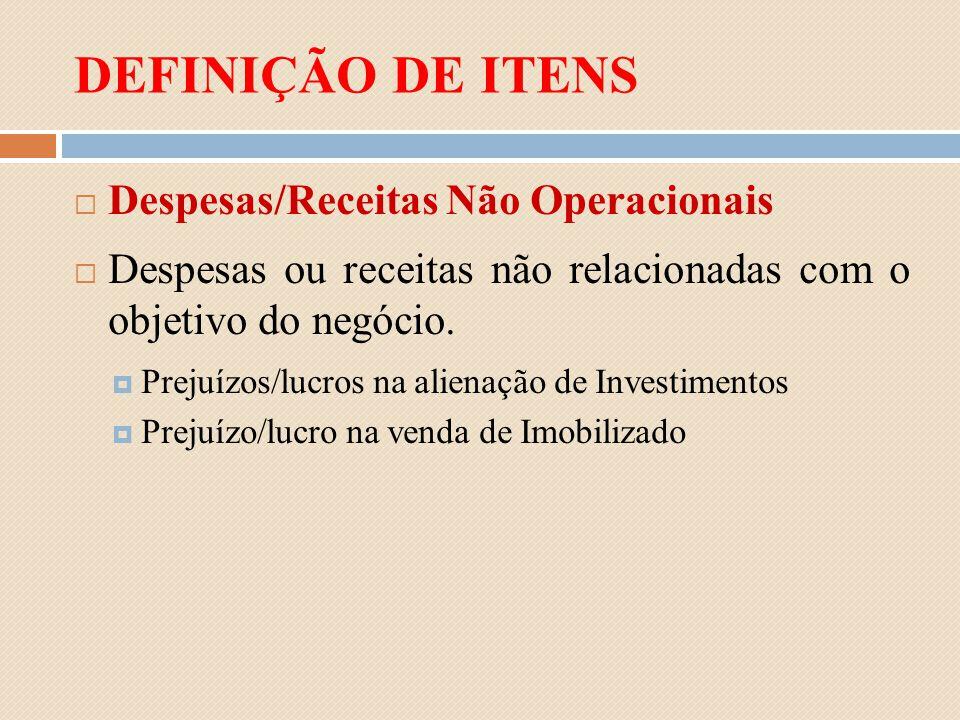 DEFINIÇÃO DE ITENS Despesas/Receitas Não Operacionais