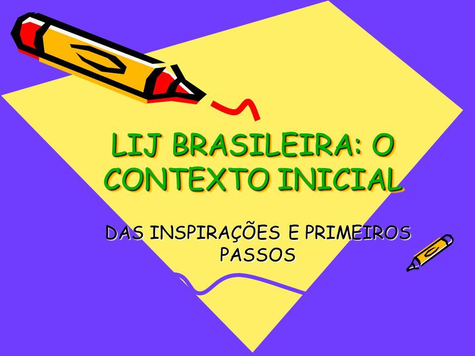 LIJ BRASILEIRA: O CONTEXTO INICIAL