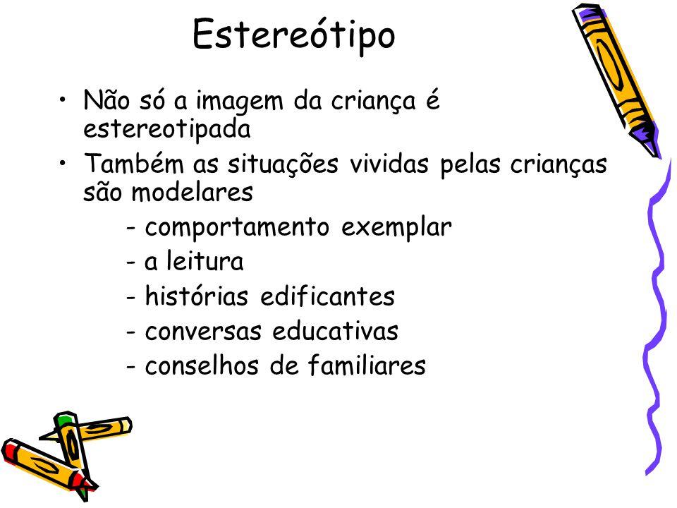 Estereótipo Não só a imagem da criança é estereotipada