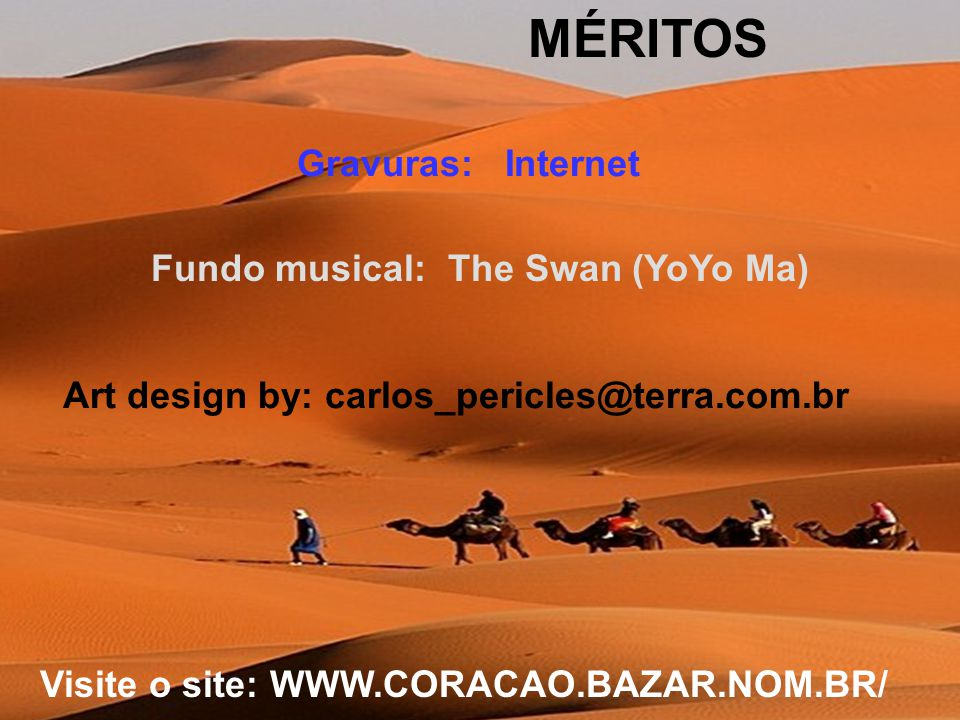 MÉRITOS Gravuras: Internet Fundo musical: The Swan (YoYo Ma)