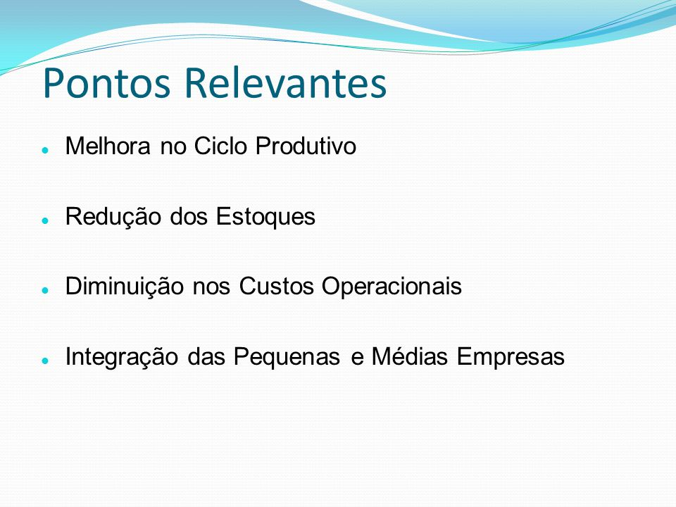 Pontos Relevantes Melhora no Ciclo Produtivo Redução dos Estoques