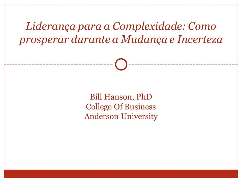Bill Hanson, PhD College Of Business Anderson University