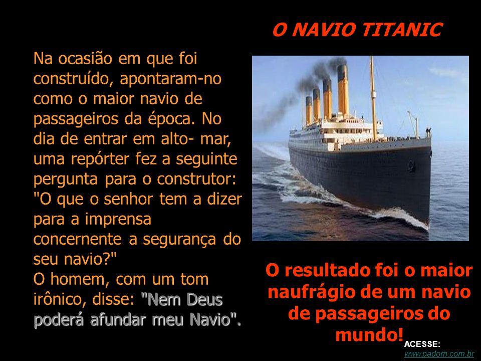 O resultado foi o maior naufrágio de um navio de passageiros do mundo!