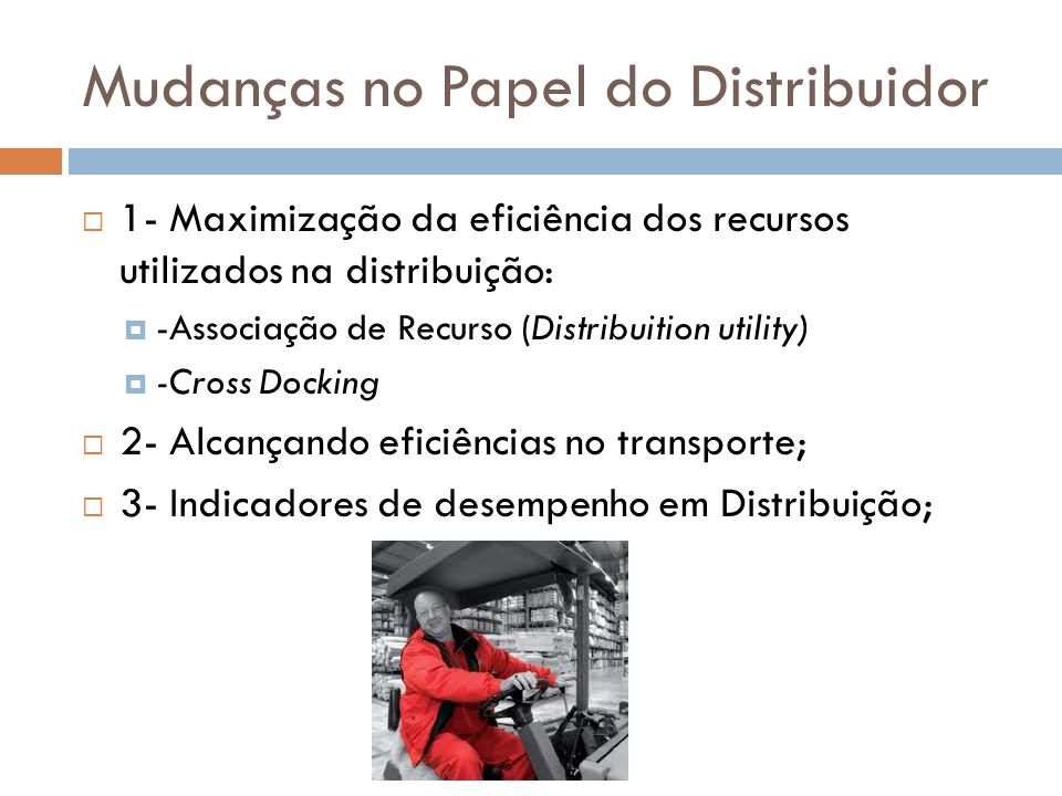Mudanças no Papel do Distribuidor