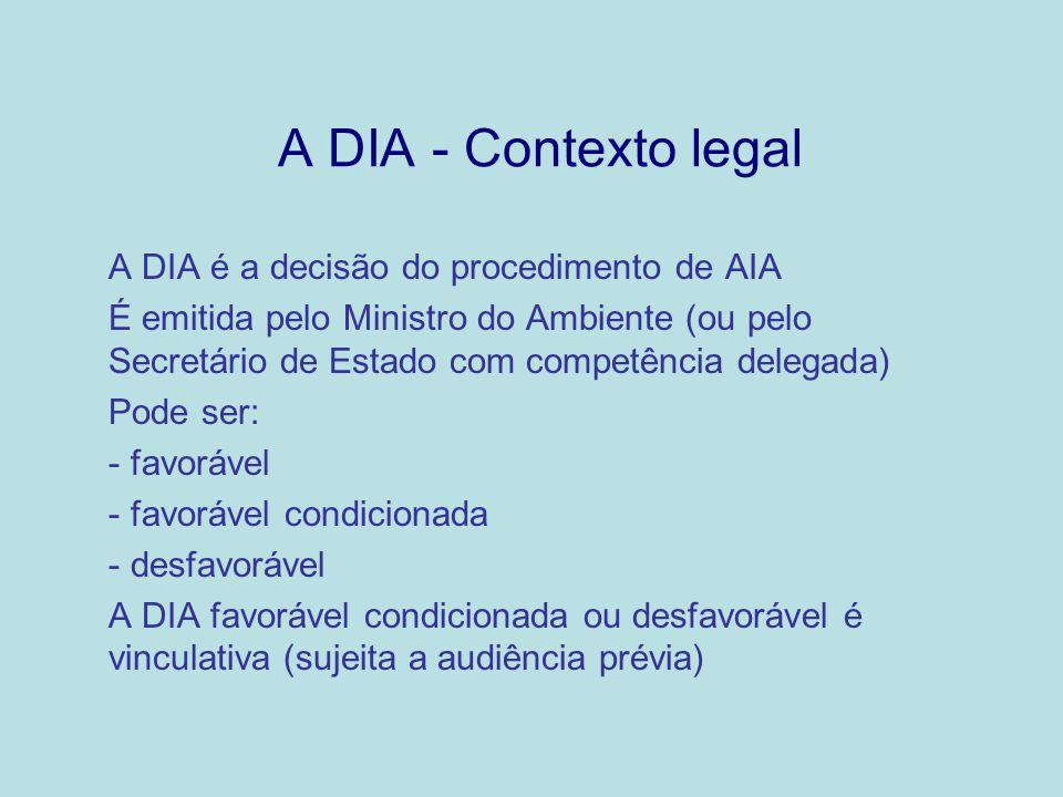 A DIA - Contexto legal A DIA é a decisão do procedimento de AIA
