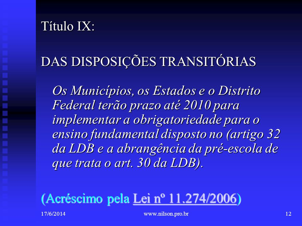 (Acréscimo pela Lei nº 11.274/2006)