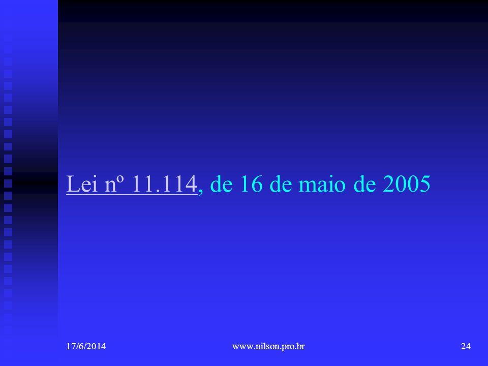 Lei nº 11.114, de 16 de maio de 2005 02/04/2017 www.nilson.pro.br