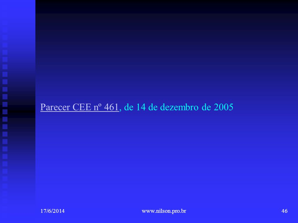 Parecer CEE nº 461, de 14 de dezembro de 2005