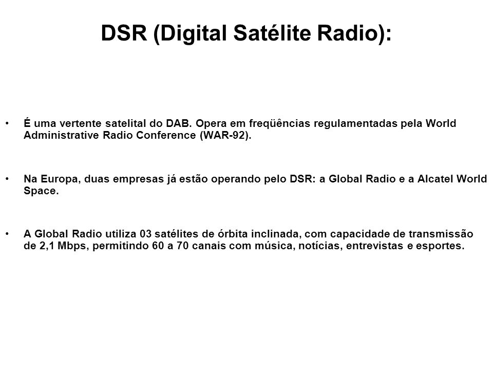 DSR (Digital Satélite Radio):