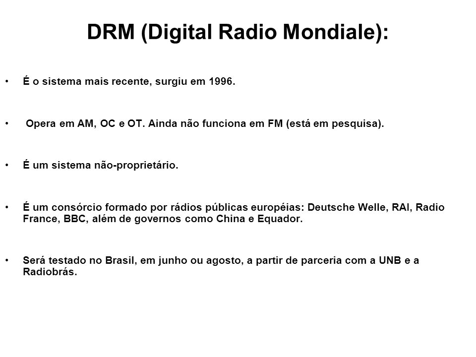 DRM (Digital Radio Mondiale):