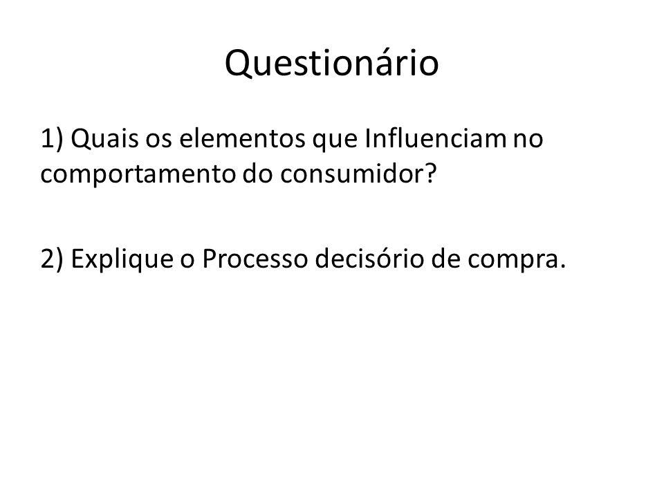 Questionário 1) Quais os elementos que Influenciam no comportamento do consumidor.