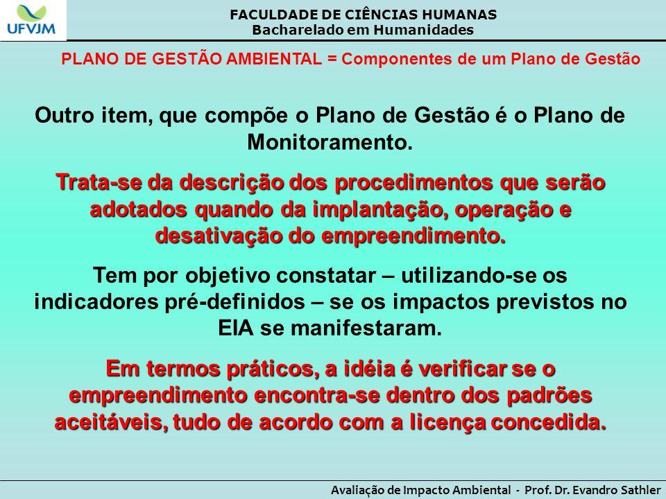 Outro item, que compõe o Plano de Gestão é o Plano de Monitoramento.
