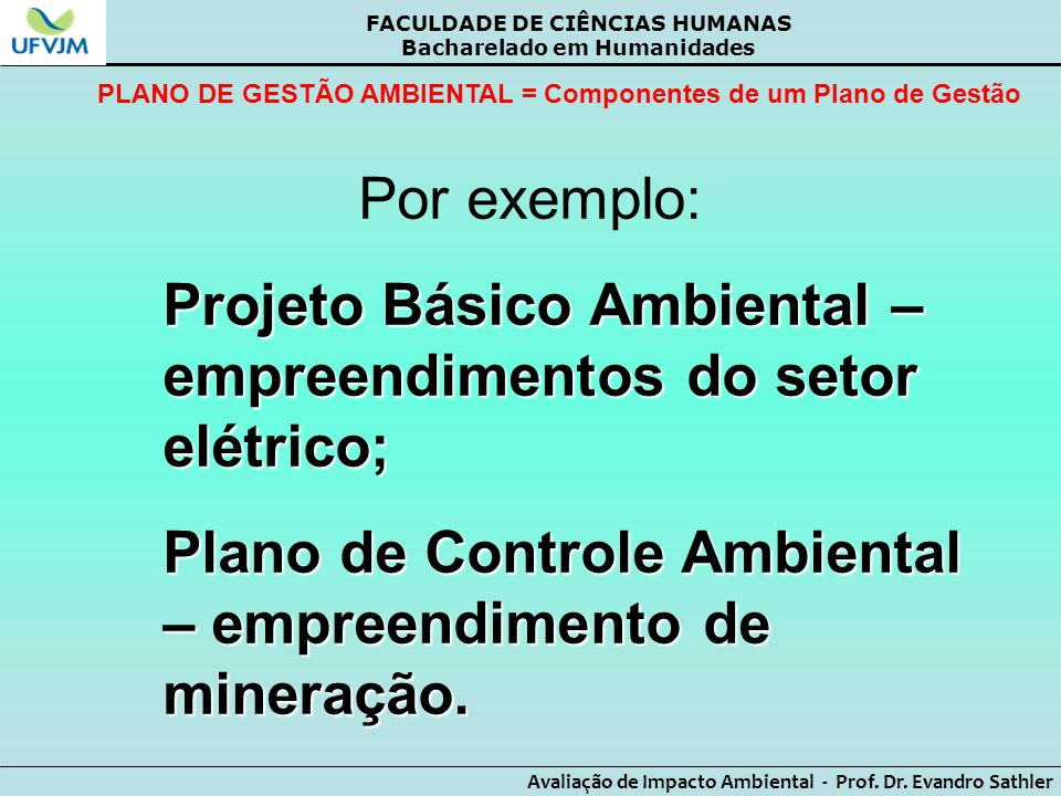 Projeto Básico Ambiental – empreendimentos do setor elétrico;