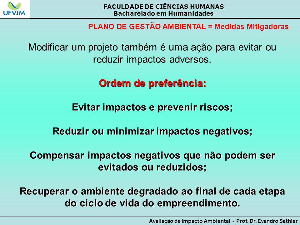Evitar impactos e prevenir riscos;