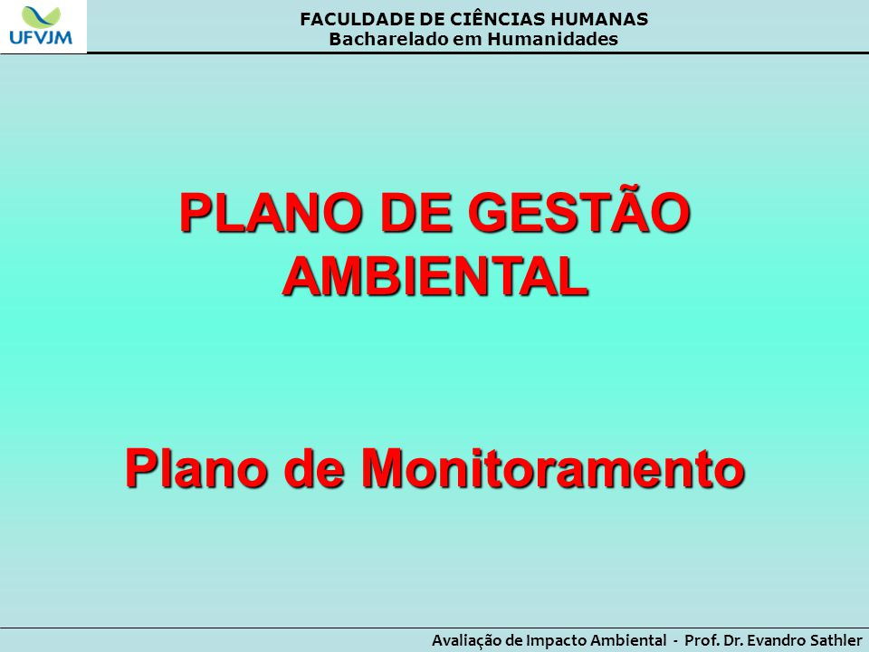 PLANO DE GESTÃO AMBIENTAL Plano de Monitoramento