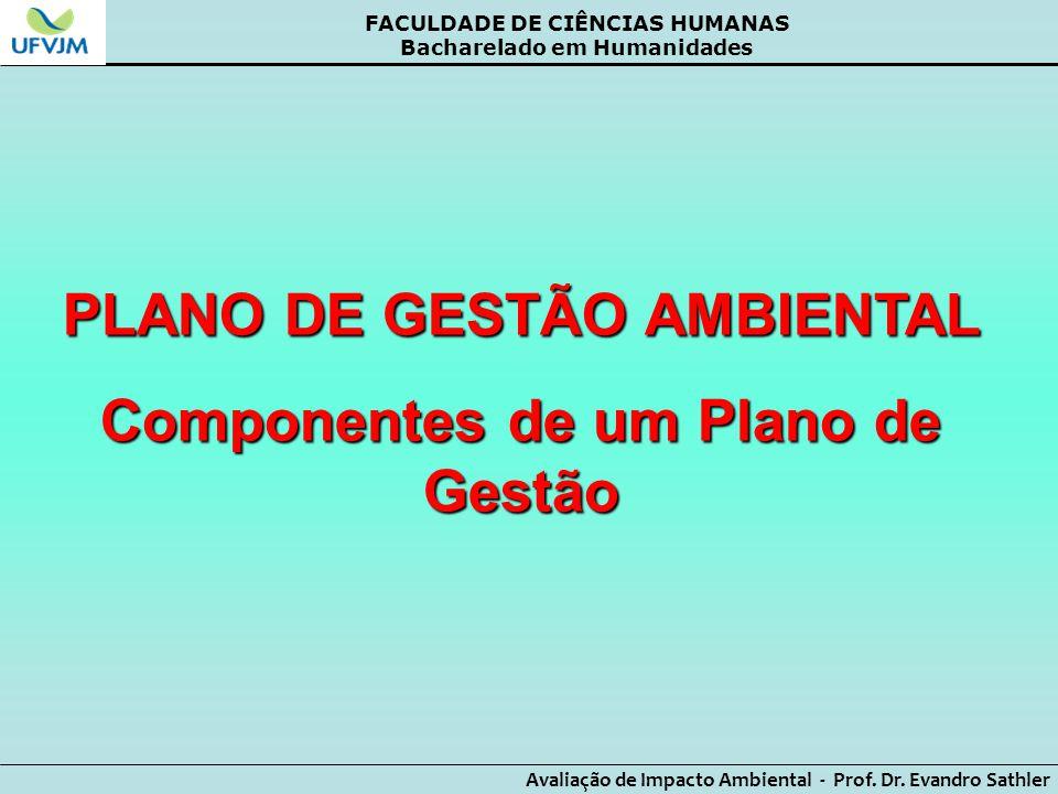 PLANO DE GESTÃO AMBIENTAL Componentes de um Plano de Gestão