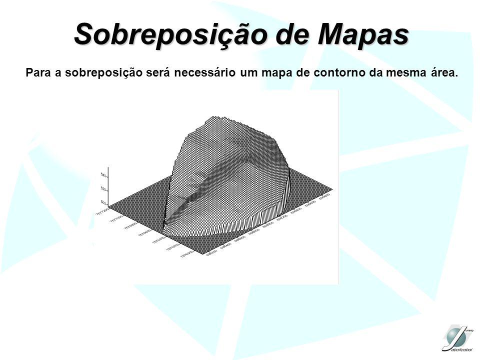 Sobreposição de Mapas Para a sobreposição será necessário um mapa de contorno da mesma área.