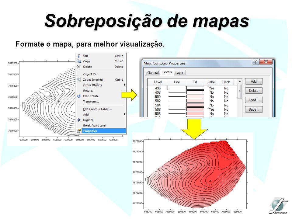 Sobreposição de mapas Formate o mapa, para melhor visualização.