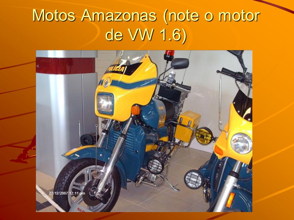Motos Amazonas (note o motor de VW 1.6)