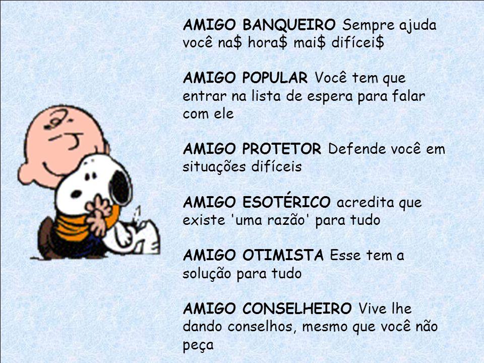 AMIGO BANQUEIRO Sempre ajuda você na$ hora$ mai$ difícei$