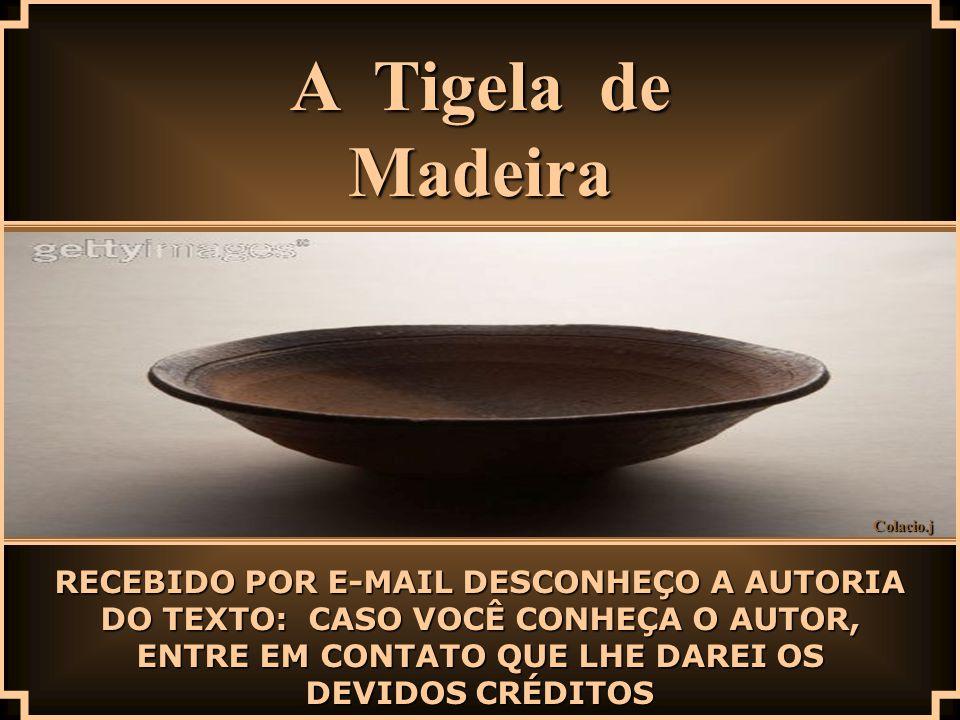 A Tigela de Madeira.