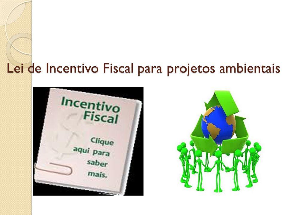 Lei de Incentivo Fiscal para projetos ambientais