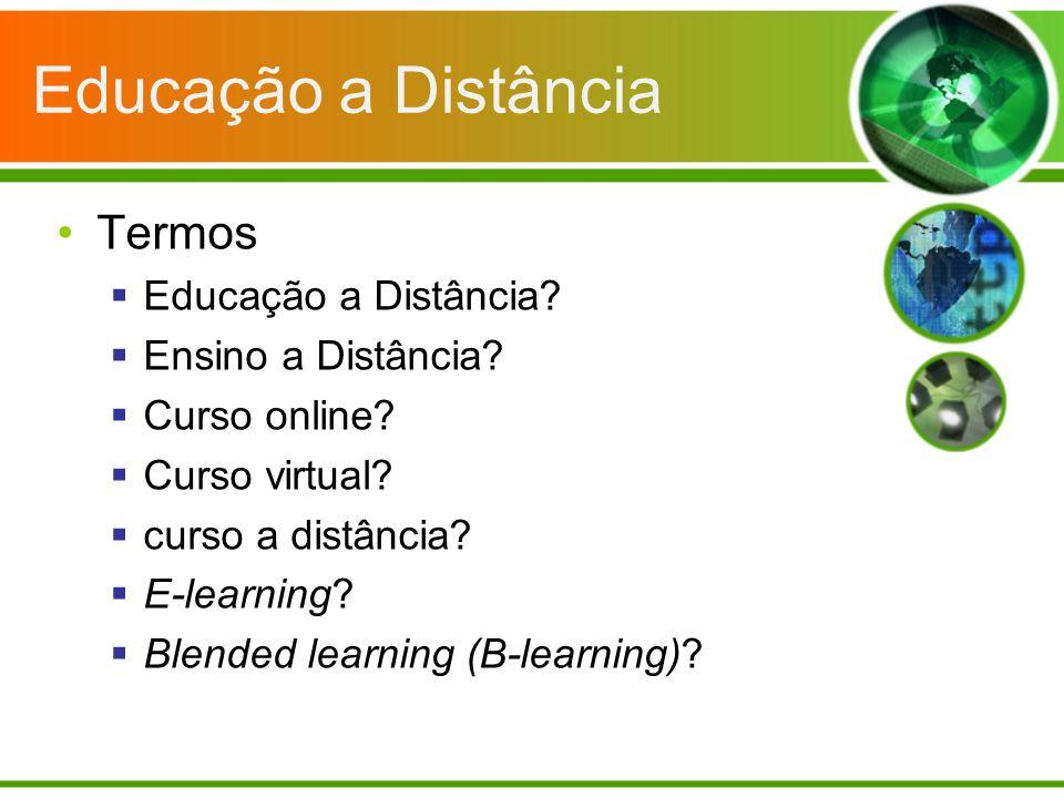 Educação a Distância Termos Educação a Distância Ensino a Distância