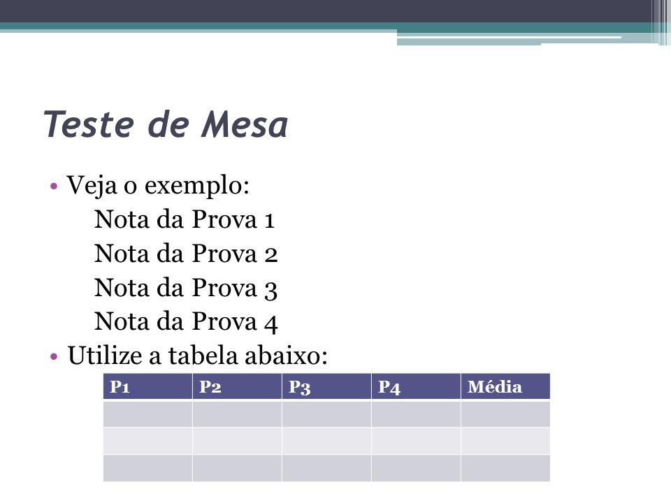 Teste de Mesa Veja o exemplo: Nota da Prova 1 Nota da Prova 2
