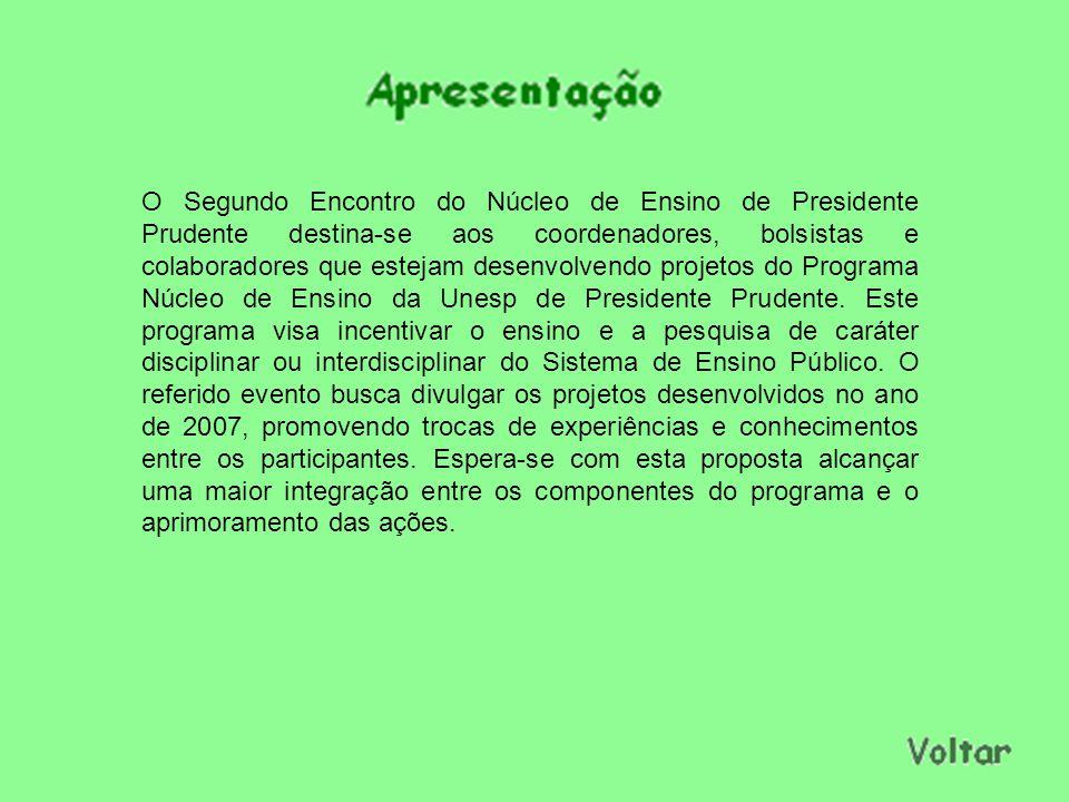 O Segundo Encontro do Núcleo de Ensino de Presidente Prudente destina-se aos coordenadores, bolsistas e colaboradores que estejam desenvolvendo projetos do Programa Núcleo de Ensino da Unesp de Presidente Prudente.