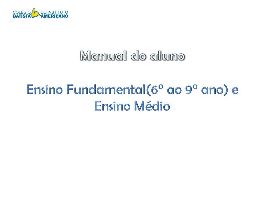 Manual do aluno Ensino Fundamental(6° ao 9° ano) e Ensino Médio