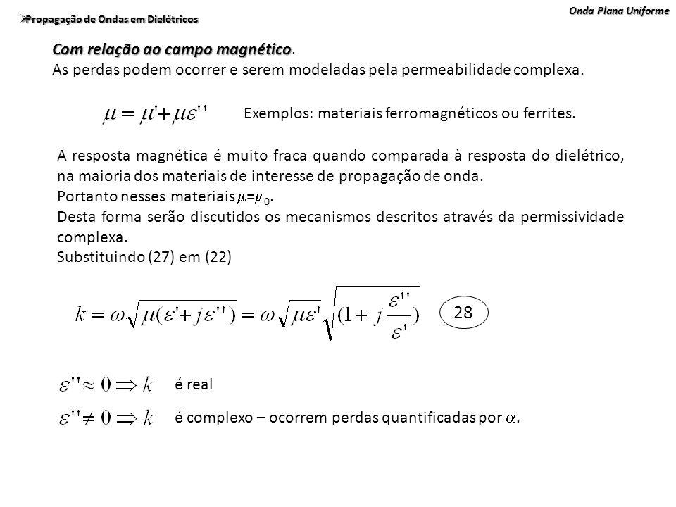 28 Com relação ao campo magnético.