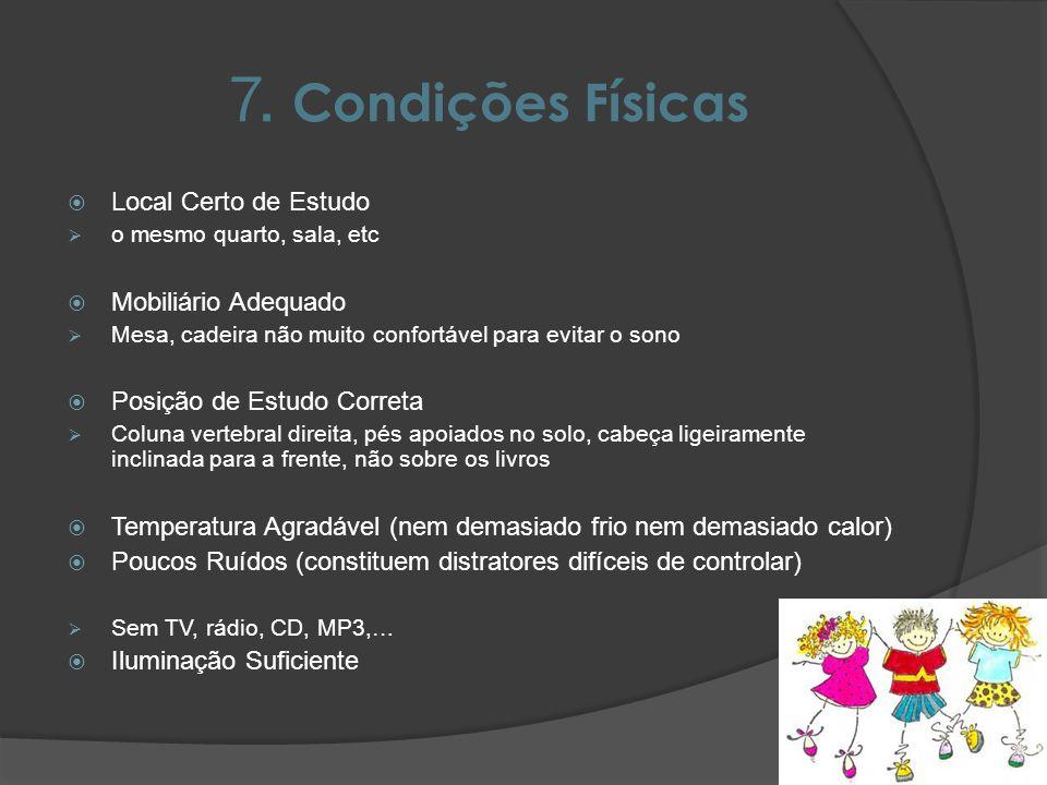 7. Condições Físicas Local Certo de Estudo Mobiliário Adequado