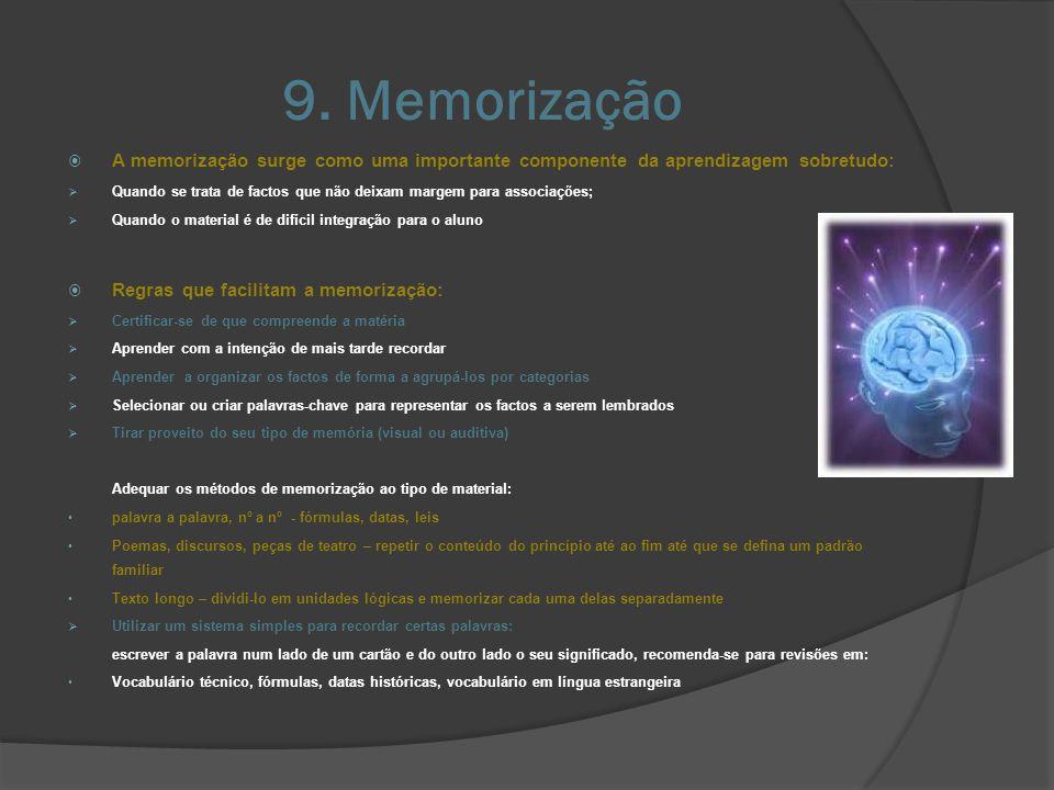 9. Memorização A memorização surge como uma importante componente da aprendizagem sobretudo: