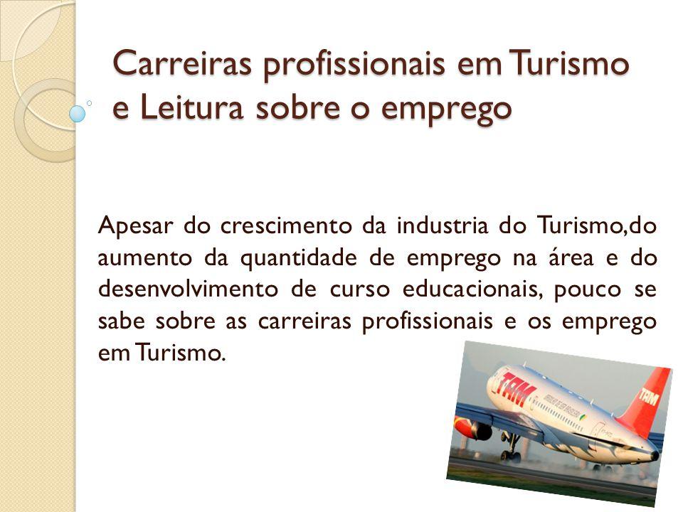 Carreiras profissionais em Turismo e Leitura sobre o emprego