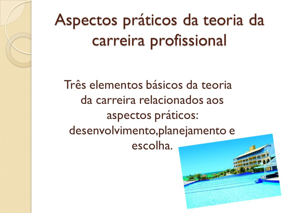 Aspectos práticos da teoria da carreira profissional