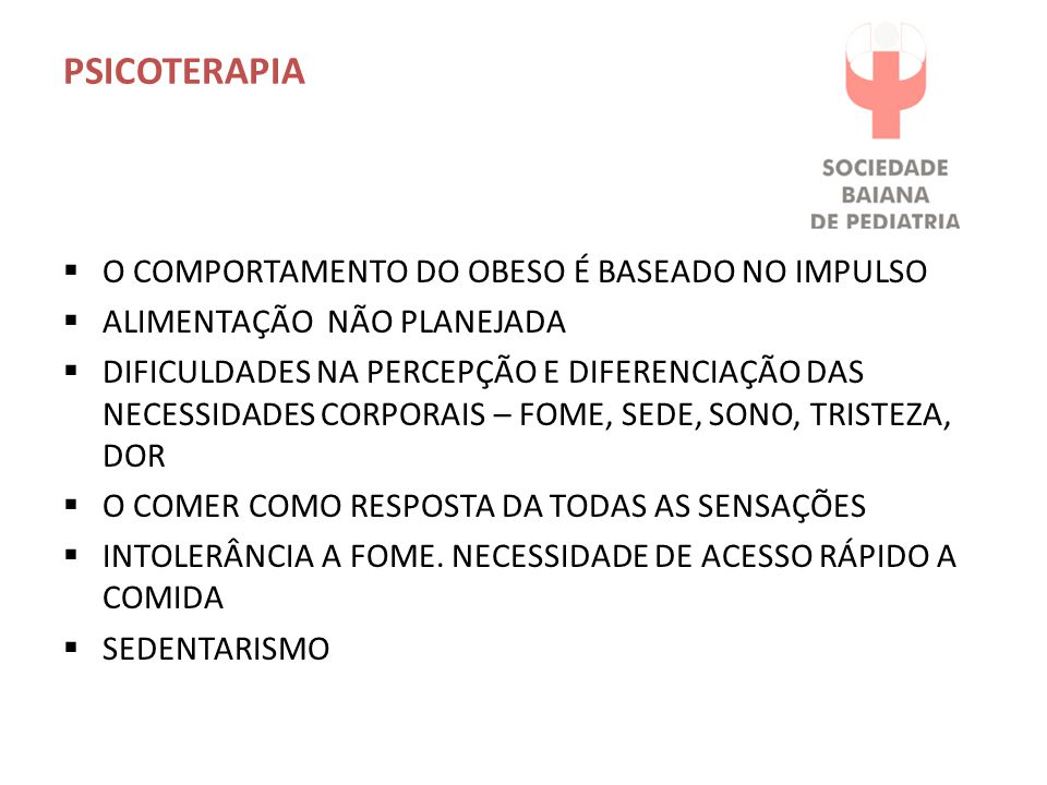 PSICOTERAPIA O COMPORTAMENTO DO OBESO É BASEADO NO IMPULSO