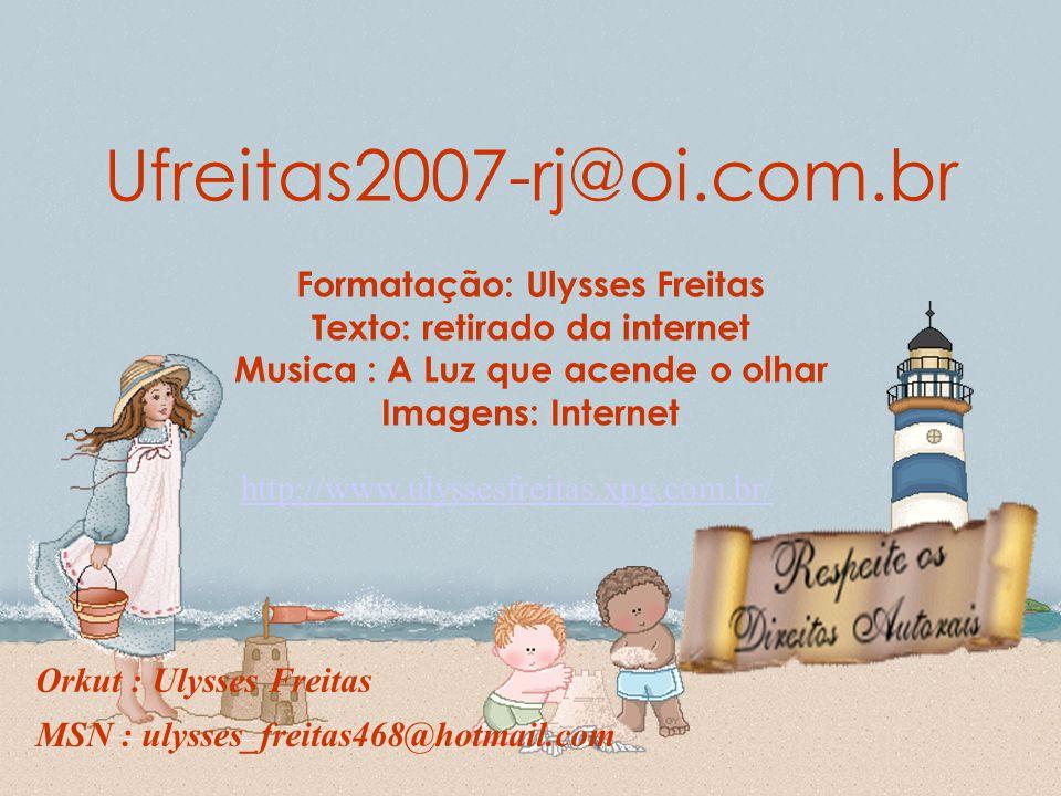 Ufreitas2007-rj@oi.com.br Formatação: Ulysses Freitas