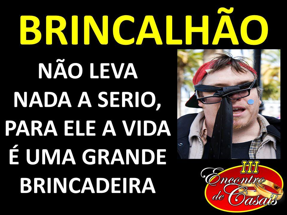 É UMA GRANDE BRINCADEIRA
