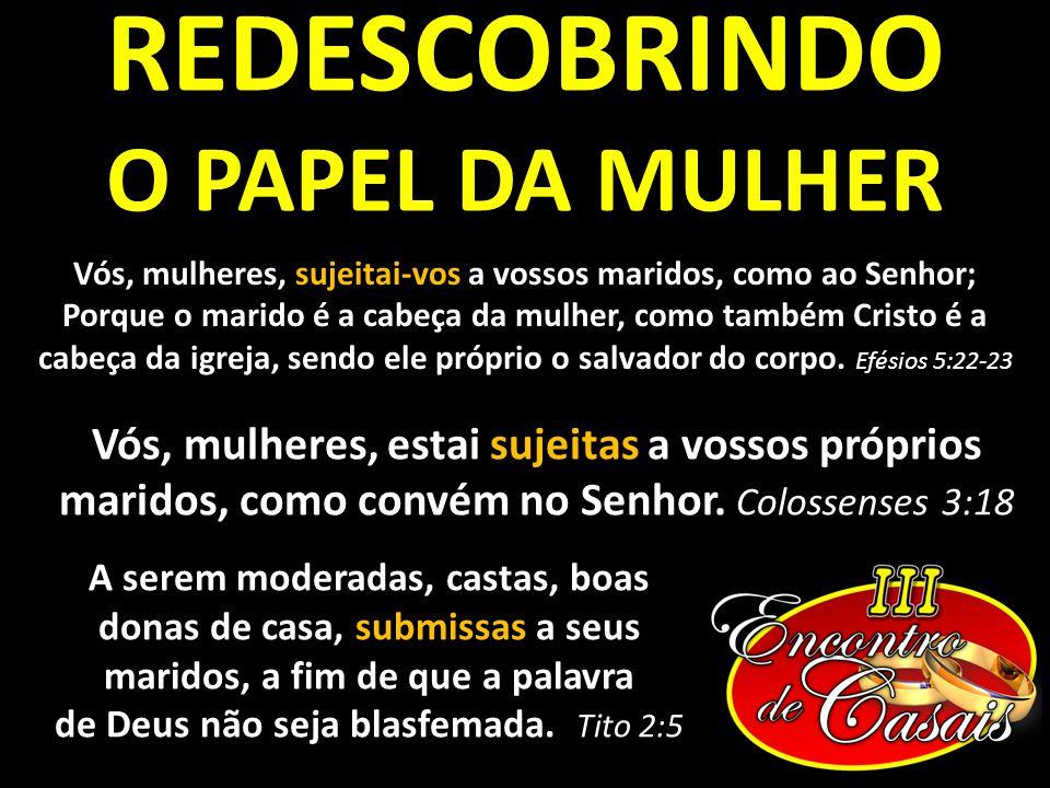 REDESCOBRINDO O PAPEL DA MULHER