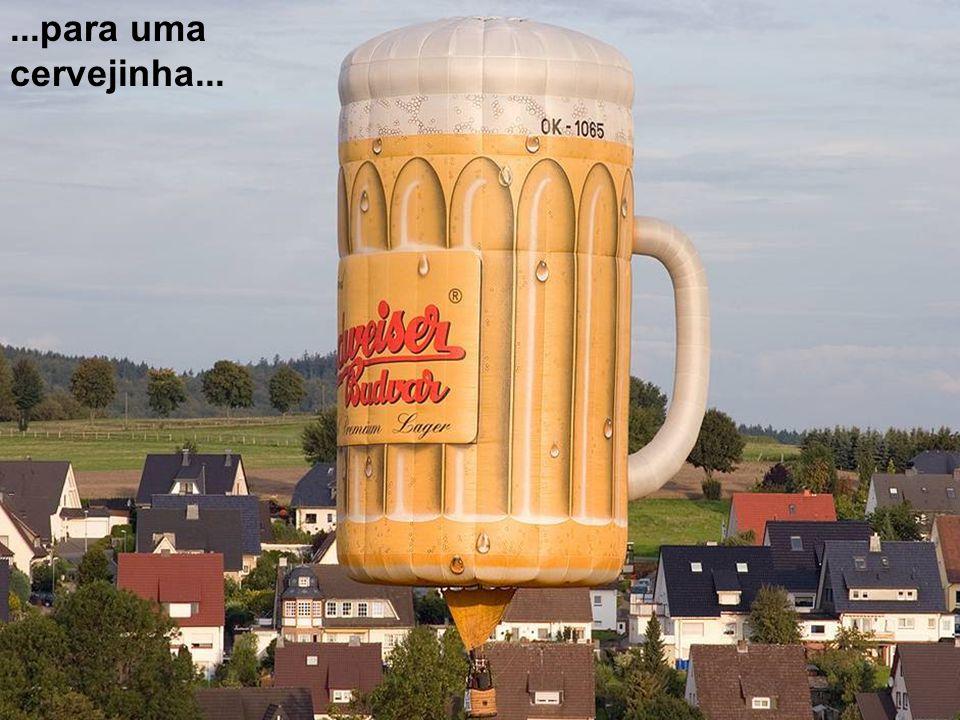 ...para uma cervejinha...