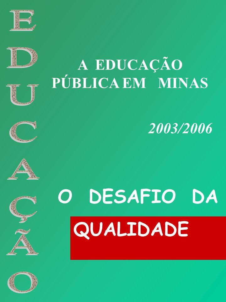 A EDUCAÇÃO PÚBLICA EM MINAS