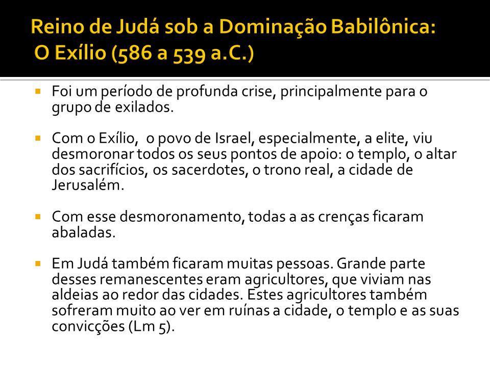 Reino de Judá sob a Dominação Babilônica: O Exílio (586 a 539 a.C.)