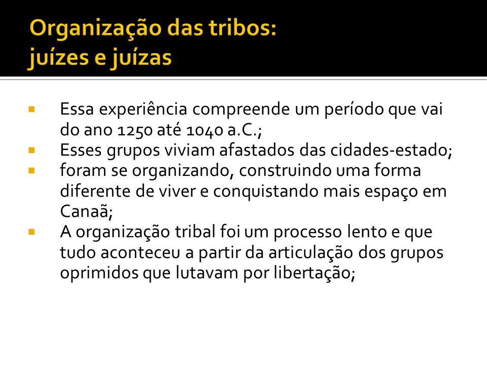 Organização das tribos: juízes e juízas